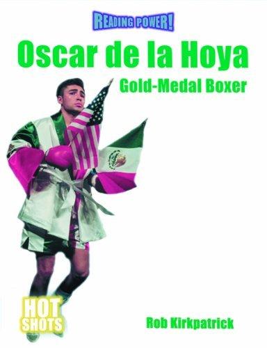 Oscar de La Hoya: Gold-Medal Boxer (Reading Power: Hot Shots) by Rob Kirkpatrick (2000-08-06)