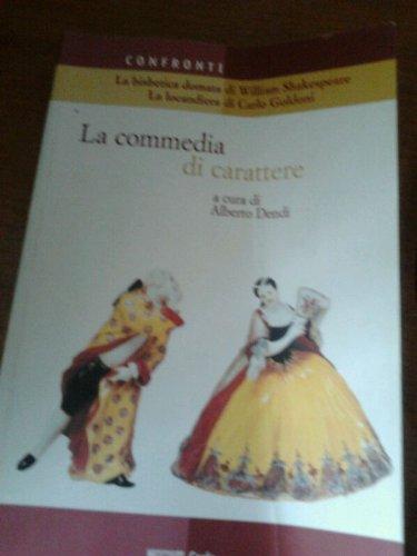 La commedia di carattere: La bisbetica domata-La locandiera