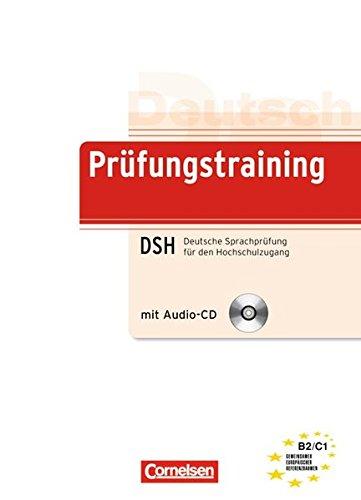 dsh pruefungstraining Prüfungstraining DaF: B2/C1 - Deutsche Sprachprüfung für den Hochschulzugang (DSH): Übungsbuch mit CD und Beiheft