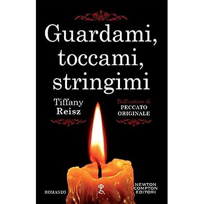 Guardami, Toccami, Stringimi (Peccato Originale Vol. 5)