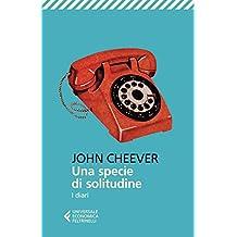 Una specie di solitudine: I diari (Italian Edition)