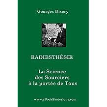 Radiesthesie: La Science des Sourciers pour Tous