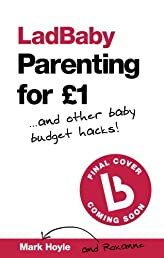 LadBaby: Parenting for £1… and Other Baby Budget Hacks