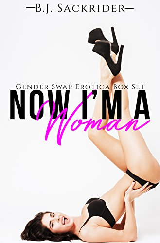 Now I'm a Woman! (Gender Swap Box Set, Gender Transformation, Gender Switch)