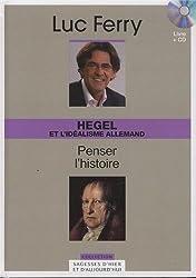 Hegel et l'idéalisme allemand : Penser l'histoire (1CD audio)