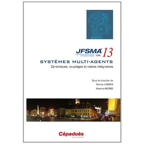 JFSMA'13 vingt-et-unièmes journées francophones sur les systèmes multi-agents- Lille 3-5 juillet 2013