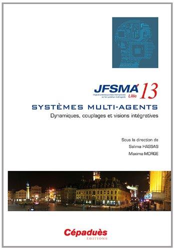 JFSMA'13 vingt-et-unièmes journées francophones sur les systèmes multi-agents- Lille 3-5 juillet 2013 par Collectif