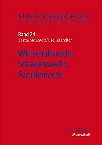 Wirtschaftsrecht, Schadensrecht, Familienrecht (Jahrbuch für italienisches Recht, Band 24)