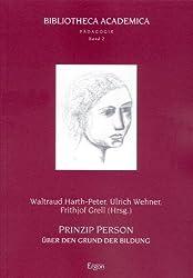 Prinzip Person: Über den Grund zur Bildung. Winfried Böhm zum 22. März 2002