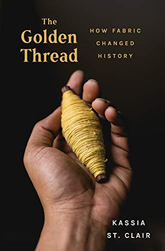 The Golden Thread: How Fabric Changed History (English Edition) (Astronaut Kostüm Adult)