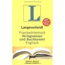 Langenscheidt Praxiswörterbuch Verlagswesen und Buchhandel. Englisch - Deutsch / Deutsch - Englisch