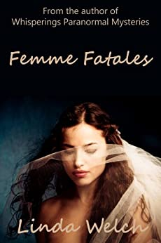 Femme Fatales (English Edition) di [Welch, Linda]