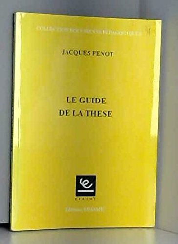 Le guide de la thèse par Jacques Penot