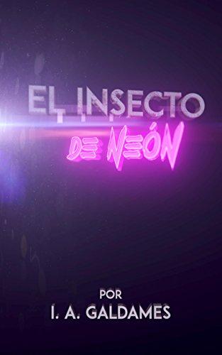 El insecto de Neón por I. A. Galdames