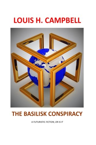 The Basilisk Conspiracy: A futuristic fiction or is it