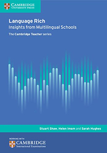 Language Rich: Insights from Multilingual Schools (Cambridge International Examinations)