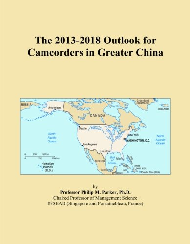 The 2013-2018 Outlook for Camcorders in Greater China