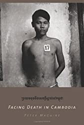 Facing Death in Cambodia by Peter Maguire (2005-03-30)