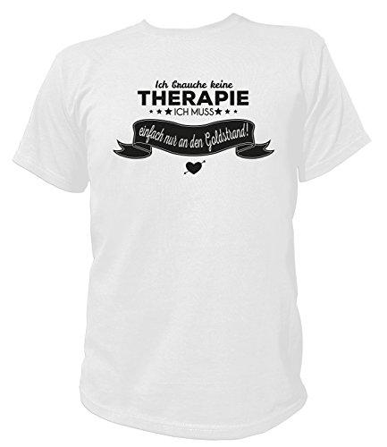 Artdiktat Herren T-Shirt Ich brauche keine Therapie - Ich muss einfach nur nach Goldstrand Weiß