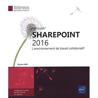SharePoint 2016 - L'environnement de travail collaboratif
