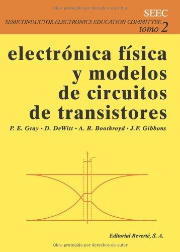 Electrónica Física Y Modelos De Circuitos De Transistores (Electrónica de los semiconductores)