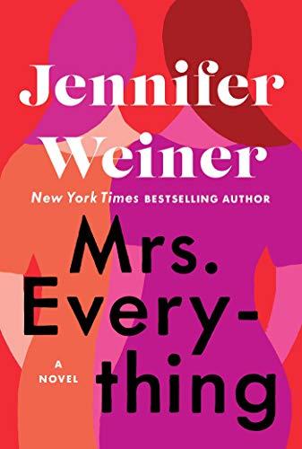 Mrs. Everything: A Novel (All Fall Down Von Jennifer Wiener)