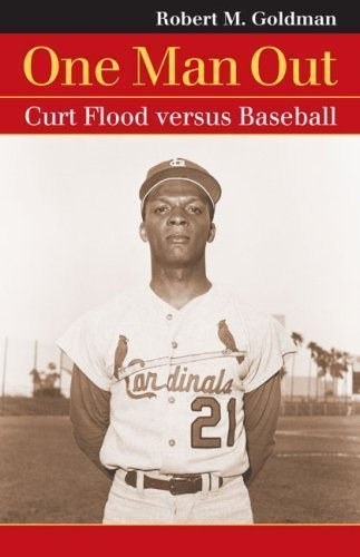 One Man Out: Curt Flood Versus Baseball (Landmark Law Cases & American Society) unknown Edition by Goldman, Robert Michael [2008]