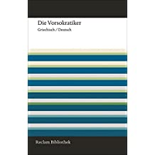 Die Vorsokratiker: Griechisch/Deutsch (Reclam Bibliothek)