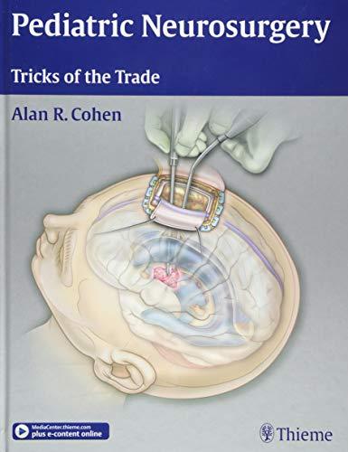 Pediatric Neurosurgery: Tricks of the Trade por Alan R. Cohen