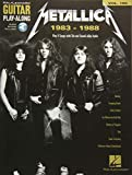 Metallica 1983-1988: Play 8 Songs with Tab and Sound-Alike Audio, Includes Downloadable Audio