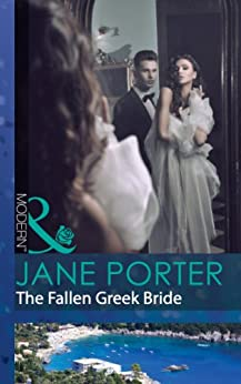 The Fallen Greek Bride (Mills & Boon Modern) (The Disgraced Copelands, Book 1) by [Porter, Jane]