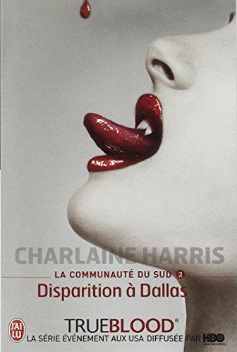 La communauté du Sud, Tome 2 : Disparition à Dallas par Charlaine Harris