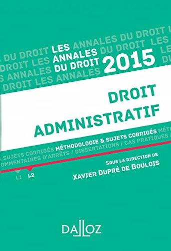 Annales Droit administratif 2015 par Xavier Dupré de Boulois