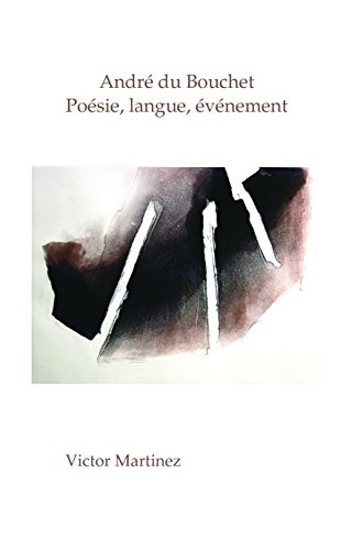 Andre Du Bouchet: Poesie, Langue, Evenement (Chiasma, Band 31)