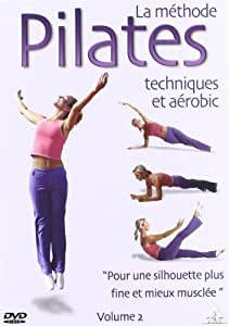 La Méthode Pilates, Volume 2 : Techniques et aérobic