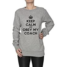 Keep Calm And Obey My Coach Mujer Sudadera Jersey Pullover Gris Algodón Women's Jumper Sweatshirt Pullover Grey