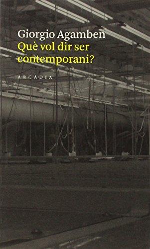 Què vol dir ser contemporani? por Giorgio Agamben