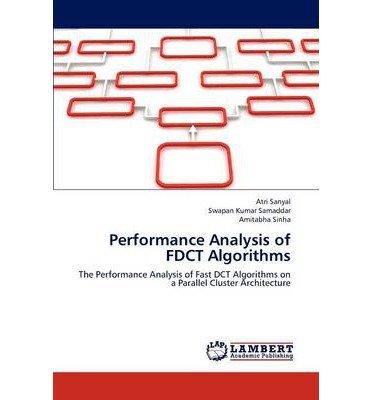 [(Performance Analysis of Fdct Algorithms )] [Author: Sanyal Atri] [Nov-2012]