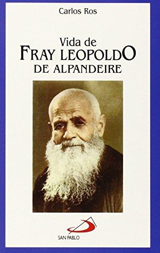 Vida de fray Leopoldo de Alpandeire (Vidas breves) por Carlos Ros Carballar