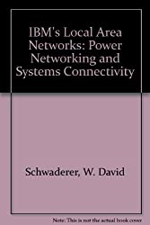 IBM's Local Area Networks: Power Networking and Systems Connectivity