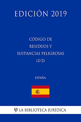 Codigo de Residuos y Sustancias Peligrosas (2/2) (España) (Edición 2019)