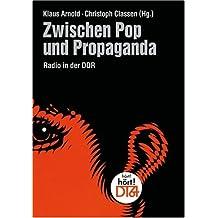 Zwischen Pop und Propaganda. Radio in der DDR