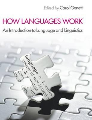 [(How Languages Work: An Introduction to Language and Linguistics)] [Author: Carol Genetti] published on (March, 2014)