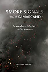 Smoke Signals from Samarcand: The 1931 Reform School Fire and Its Aftermath