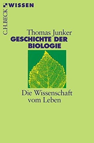 Geschichte der Biologie: Die Wissenschaft vom Leben