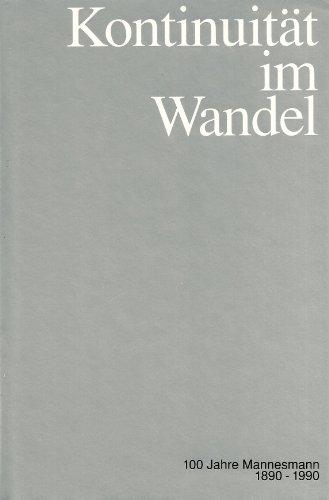Kontinuität im Wandel - 100 Jahre Mannesmann 1890 - 1990