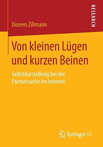 Von kleinen Lügen und kurzen Beinen: Selbstdarstellung bei der Partnersuche im Internet