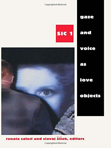 Gaze and Voice as Love Objects (Sic (Durham, N.C.), 1.) -