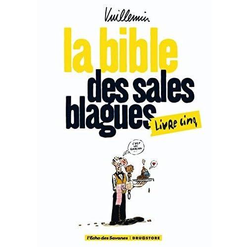 La bible des sales blagues, Tome 5 by VUILLEMIN(2010-11-15)