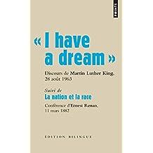 I have a dream : Suivi de La nation et la race
